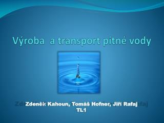 Výroba  a transport pitné vody