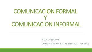 COMUNICACION FORMAL  Y  COMUNICACION INFORMAL