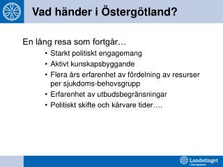 Vad händer i Östergötland?