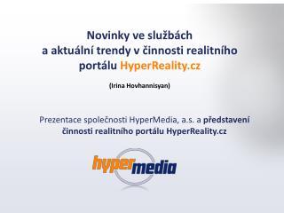Novinky ve službách  a aktuální trendy v činnosti realitního portálu  HyperReality.cz