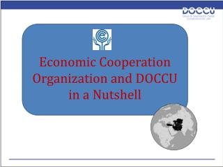 Economic  Cooperation Organization and DOCCU  in a Nutshell