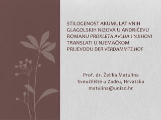 Prof .  dr . Željka  Matulina  Sveučilište u Zadru, Hrvatska matulina@unizd.hr