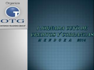 I Jornada CUYO DE CREDITOS Y COBRANZAS M   e   n   d   o   z   a      2014
