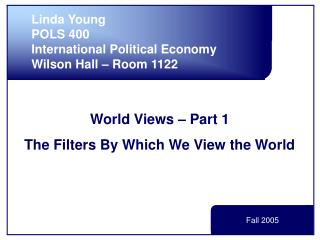 World Views – Part 1 The Filters By Which We View the World