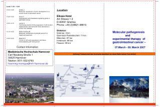 Medizinische Hochschule Hannover Carl-Neuberg Straße 1 30625 Hannover Telefon: 0511-532 6760