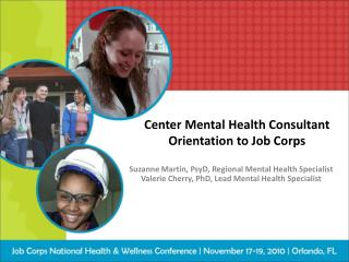 Center Mental Health Consultant  Orientation to Job Corps
