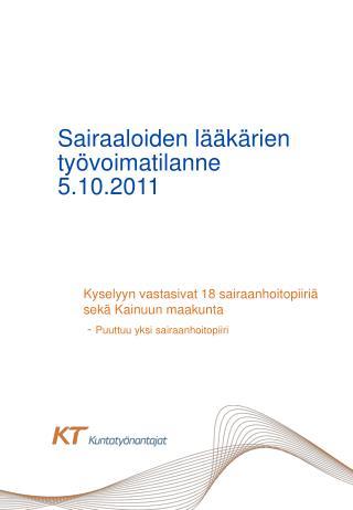 Sairaaloiden l��k�rien ty�voimatilanne 5.10.2011