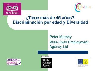 ¿ Tiene más de 45 años?  Discriminación por edad y Diversidad