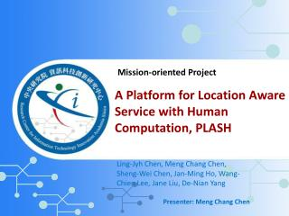 A Platform for Location Aware Service with Human Computation, PLASH