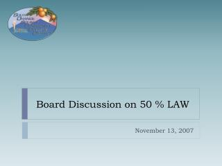 Board Discussion on 50 % LAW