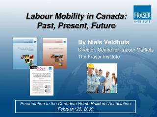 Labour Mobility in Canada:  Past, Present, Future