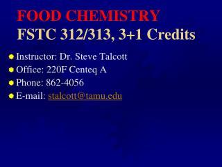 FOOD CHEMISTRY FSTC 312/313, 3+1 Credits