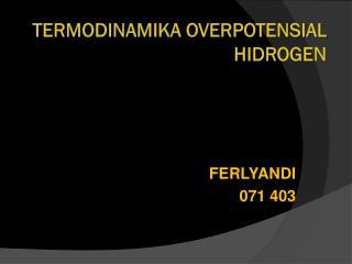 TERMODINAMIKA OVERPOTENSIAL HIDROGEN