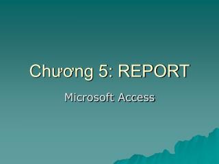 Chương 5: REPORT