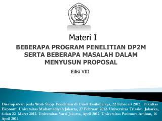 BEBERAPA PROGRAM PENELITIAN DP2M SERTA BEBERAPA  MASALAH  DALAM MENYUSUN PROPOSAL