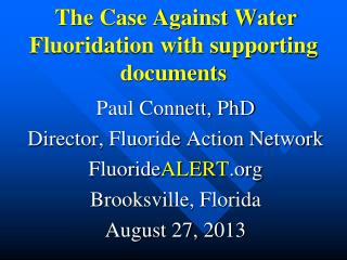 The Case Against Water Fluoridation with supporting documents