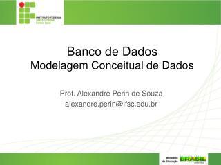 Banco de Dados Modelagem Conceitual de Dados