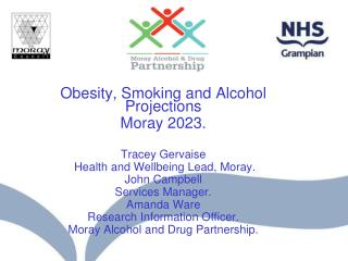 Obesity, Smoking and Alcohol Projections Moray 2023. Tracey Gervaise