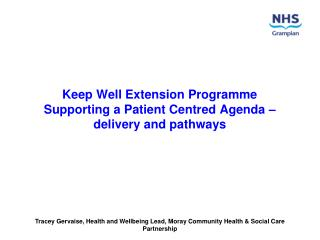 Keep Well Extension Programme Supporting a Patient Centred Agenda �  delivery and pathways
