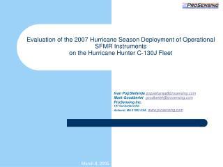 Evaluation of the 2007 Hurricane Season Deployment of Operational SFMR Instruments on the Hurricane Hunter C-130J Fleet