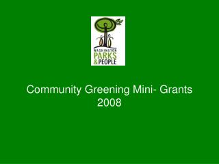 Community Greening Mini- Grants 2008
