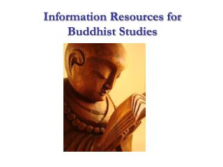 Information Resources for Buddhist Studies