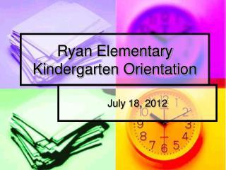 Ryan Elementary Kindergarten Orientation