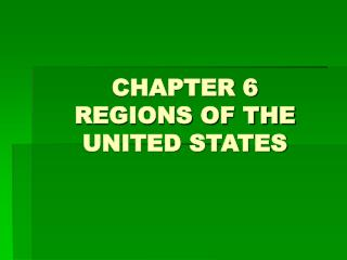 CHAPTER 6 REGIONS OF THE UNITED STATES