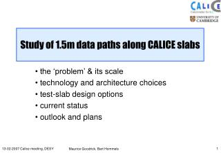 Study of 1.5m data paths along CALICE slabs