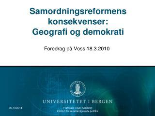 Samordningsreformens konsekvenser: Geografi og demokrati