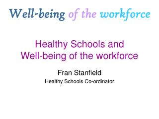 Healthy Schools and  Well-being of the workforce