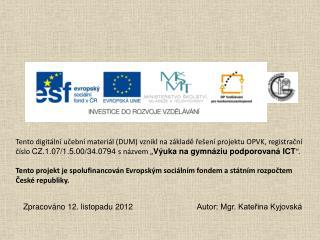 Zpracováno 12. listopadu 2012                             Autor: Mgr. Kateřina Kyjovská