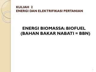 KULIAH  2 ENERGI DAN ELEKTRIFIKASI PERTANIAN