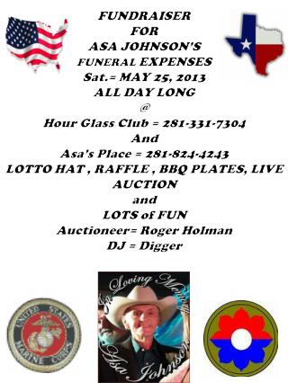 FUNDRAISER  FOR  ASA JOHNSON'S  FUNERAL  EXPENSES Sat.= MAY  25, 2013 ALL DAY LONG @