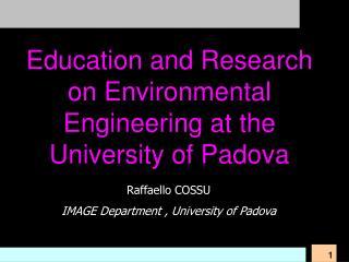 Raffaello COSSU IMAGE Department , University of Padova