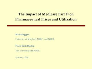 The Impact of Medicare Part D on Pharmaceutical Prices and Utilization