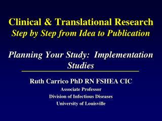 Ruth Carrico PhD RN FSHEA CIC Associate Professor  Division of Infectious Diseases