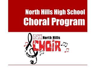 North Hills High School  Choral Program