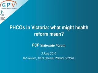 PHCOs in Victoria: what might health reform mean?