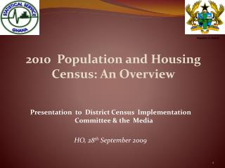 2010  Population and Housing Census: An Overview