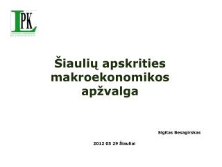 Šiaulių apskrities makroekonomikos apžvalga