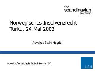 Norwegisches Insolvenzrecht Turku, 24 Mai 2003