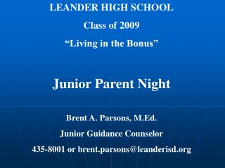 "LEANDER HIGH SCHOOL Class of 2009 ""Living in the Bonus"" Junior Parent Night"