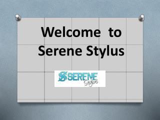 Buy Amazing Stylus Products Online-Serene Stylus