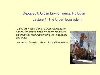 Geog. 309: Urban Environmental Pollution 	Lecture 1- The Urban Ecosystem