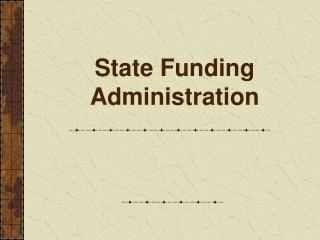 State Funding Administration