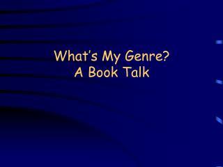 What's My Genre? A Book Talk