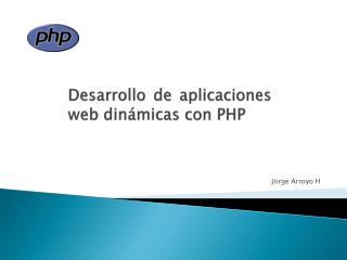 Desarrollo de aplicaciones  web dinámicas con PHP