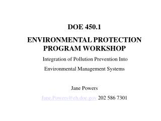 DOE 450.1  ENVIRONMENTAL PROTECTION PROGRAM WORKSHOP  Integration of Pollution Prevention Into