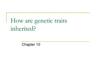 How are genetic traits inherited?